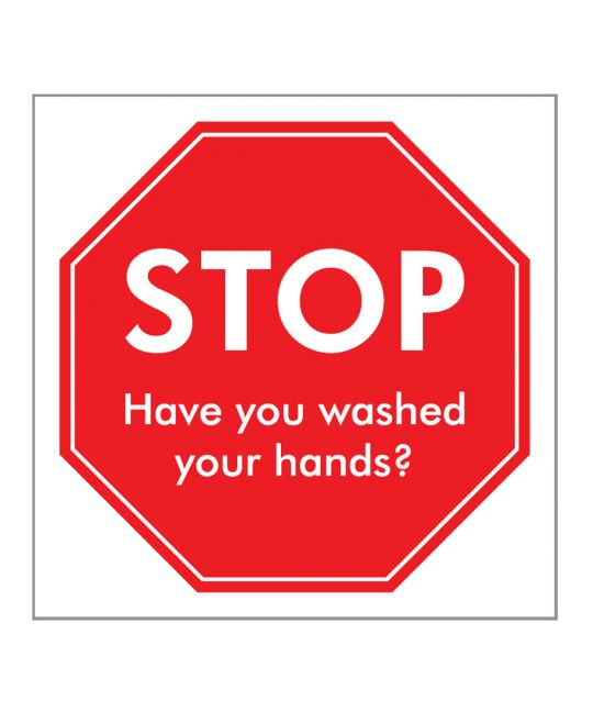 STOP Have You Washed Your Hands Indoor Wall Sign